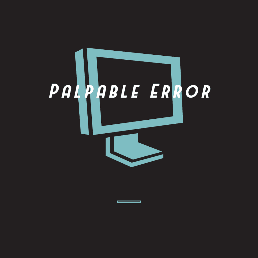 Image of monitor with text saying Palpable Error